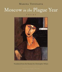 Moscow in the Plague Year: Poems