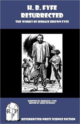 H. B. Fyfe Resurrected: The Works of Horace Brown Fyfe