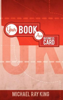 Rock Your Business!: Your Book as YOUR Business Card