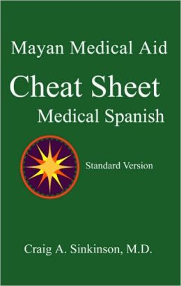 Medical Spanish: A Cheat Sheet, Standard Electronic Version