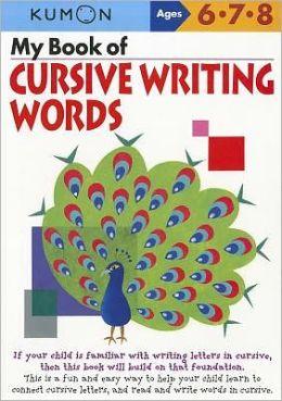 My Book of Cursive Writing Words (Kumon Series)