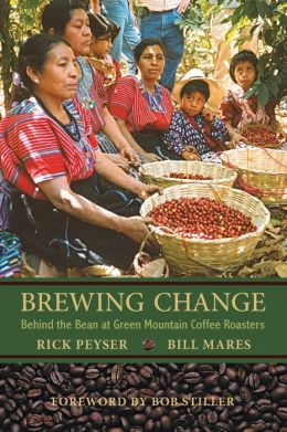 Brewing Change: Behind the Bean at Green Mountain Coffee Roasters Rick Peyser and Bill Mares