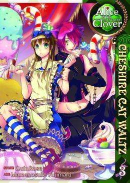 Alice in the Country of Clover: Cheshire Cat Waltz, Volume 3