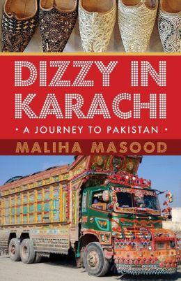 Dizzy in Karachi: A Journey to Pakistan