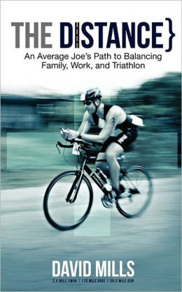 The Distance: An Average Joe's Path to Balancing Family, Work, and Triathlon
