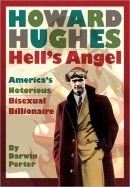 Howard Hughes, Hell's Angel: America's Notorious Bisexual Billionaire