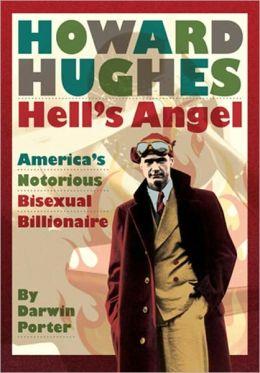 Howard Hughes, Hell's Angel: America's Notorious Bisexual Billionaire