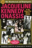 Book Cover Image. Title: Jacqueline Kennedy Onassis:  A Life Beyond Her Wildest Dreams, Author: Darwin Porter