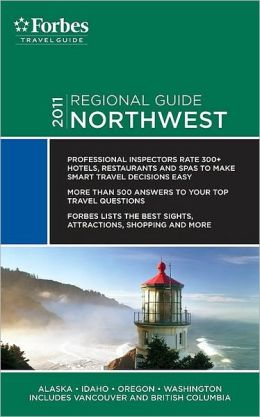 Forbes Travel Guide 2011 Northwest