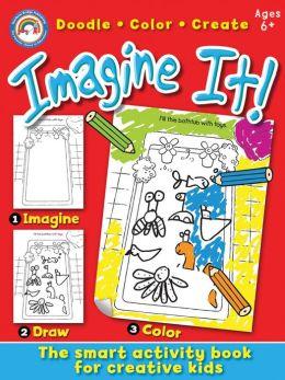 Imagine It!, Grades 1 - 3: Doodle, Color, Create