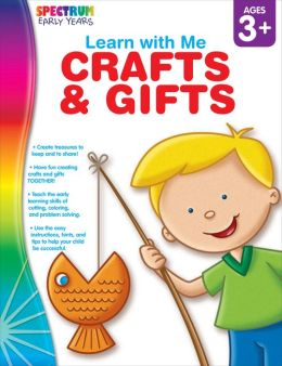 Learn with Me: Crafts and Gifts, Ages 3+