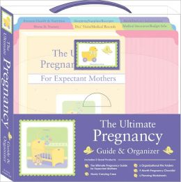 The Ultimate Pregnancy Guide and Organizer