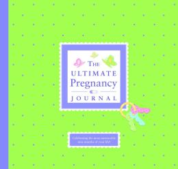 The Ultimate Pregnancy Journal
