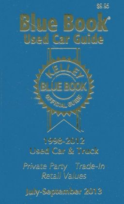 Kelley Blue Book Used Car Guide, Consumer Edition: 1998-2012 Models