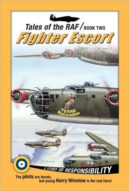 Fighter Escort (Tales of the RAF) Don Patterson and Sonny Schug