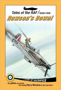 Tales of the RAF - Dawson's Down!: Dawson's Down!