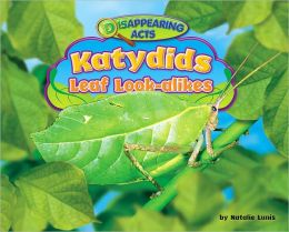 Katydids: Leaf Look-Alikes