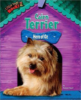 Cairn Terrier: Hero of Oz