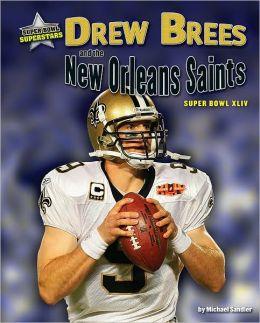 Drew Brees and the New Orleans Saints: Super Bowl XLIV