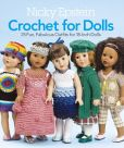 Book Cover Image. Title: Nicky Epstein Crochet for Dolls:  25 Fun, Fabulous Outfits for 18-Inch Dolls, Author: Nicky Epstein
