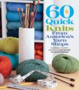 Book Cover Image. Title: 60 Quick Knits from America's Yarn Shops:  Everyone's Favorite Projects in Cascade 220� and 220 Superwash�, Author: Sixth&Spring Books