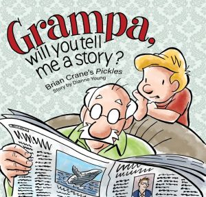 Grampa, Will You Tell Me A Story: A 'Pickles' Children's Book