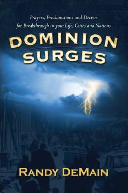 Dominion Surges - Ebook: Prayers, Proclamations and Decrees for Breakthrough in your Life, Cities and Nations