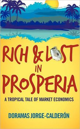 Rich and Lost in Prosperia: A tropical tale of market economics