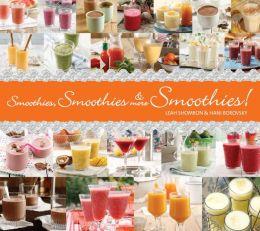 Smoothies, Smothies & More Smoothies!