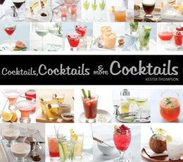 Cocktails, Cocktails & More Cocktails!