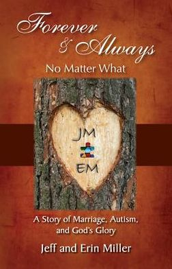 Forever and Always, No Matter What: A Story of Marriage, Autism, and God's Glory