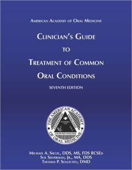Clinician's Guide to Treatment of Common Oral Conditions