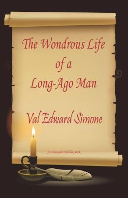 The Wondrous Life of a Long-Ago Man