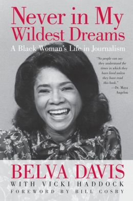 Never in My Wildest Dreams: A Black Woman's Life in Journalism