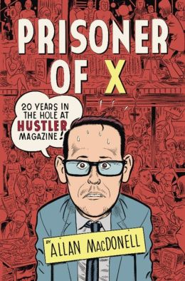 Prisoner of X: 20 Years in the Hole at Hustler Magazine