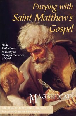 Praying with Saint Matthew's Gospel: Daily Reflections to Lead You Through the Word of God