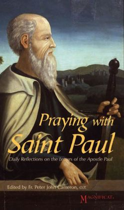 Praying with Saint Paul: Daily Reflections on the Letters of Saint Paul