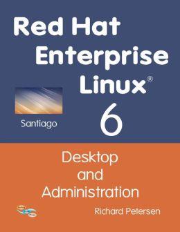 Red Hat Enterprise Linux 6: Desktop and Administration