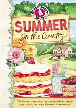 Summer in the Country Cookbook: The freshest recipes from the country and easy-breezy ways to enjoy the simple pleasures of summerti