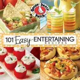 101 Easy Entertaining Recipes Cookbook: We love get-togethers! Whether we're celebrating a birthday, the big game or even