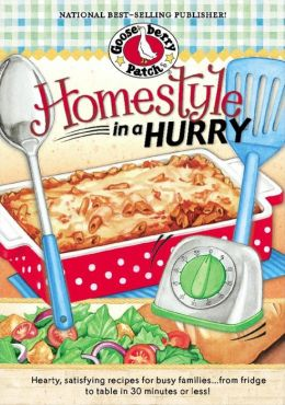 Homestyle in a Hurry: Fix-it-fast recipes plus quick-as-a-wink tips for making everyday dinners delightful!