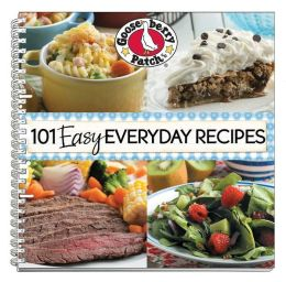 101 Easy Everyday Recipes Cookbook: Delicious dishes & desserts in under 30 minutes or with 5 ingredients or less