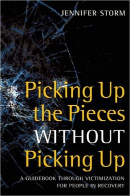 Picking Up the Pieces without Picking Up: A Guidebook through Victimization for People in Recovery