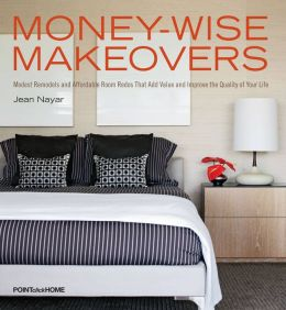 Money-Wise Makeovers: Modest Remodels and Affordable Room Redos