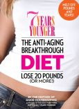 Book Cover Image. Title: 7 Years Younger The Anti-Aging Breakthrough Diet:  Lose 20 Pounds (Or More!), Author: Editors of Good Housekeeping