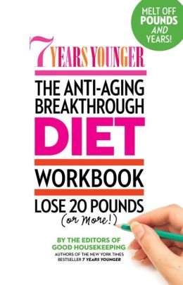 7 Years Younger The Anti-Aging Breakthrough Diet Workbook