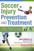 Book Cover Image. Title: Soccer Injury Prevention and Treatment:  A Guide to Optimal Performance for Players, Parents, and Coaches, Author: John Gallucci Jr.