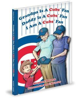 Grandpa Is a Cubs Fan, Daddy Is a Cubs Fan, I am a Cubs Fan!