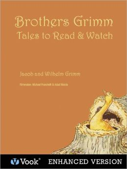 Brothers Grimm: Tales to Read and Watch (Enhanced Edition)