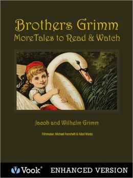 Brothers Grimm: More Tales to Read and Watch (Enhanced Edition)